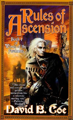 Rules of Ascension: Book One of Winds of the Forelands (Winds of the Forelands), David B. Coe