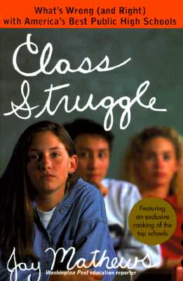 Image for Class Struggle:: What's Wrong (and Right) with America's Best Public High Schools