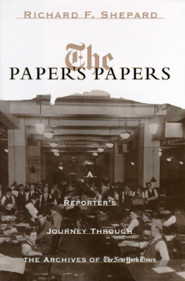 Image for The Paper's Papers: A Reporter's Journeys Through the Archives of The New York Times