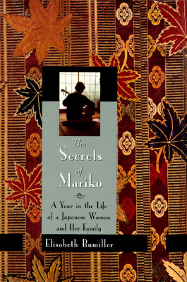 Image for The Secrets of Mariko : A Year in the Life of a  Japanese Woman and Her Family