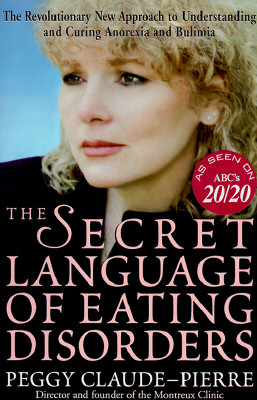 Image for The Secret Language of Eating Disorders: How You Can Understand and Work to Cure Anorexia and Bulimia