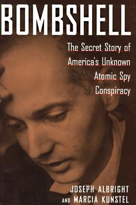Image for Bombshell : The Secret Story of America's Unknown Atomic Spy Conspiracy