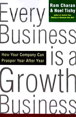 Image for Every Business Is a Growth Business: How Your Company Can Prosper Year After Year