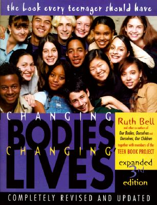 Image for Changing Bodies, Changing Lives: Expanded Third Edition: A Book for Teens on Sex