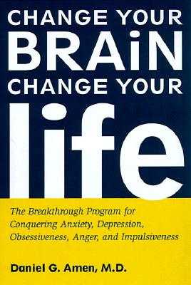 Image for Change Your Brain, Change Your Life
