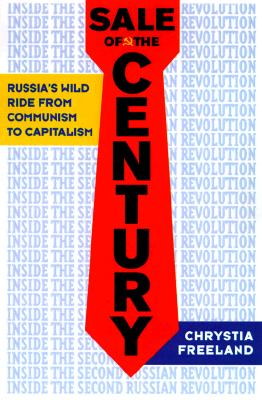 Image for Sale of the Century: Russia's Wild Ride from Communism to Capitalism
