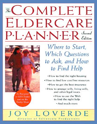 Image for The Complete Eldercare Planner, Second Edition: Where to Start, Which Questions to Ask, and How to Find Help
