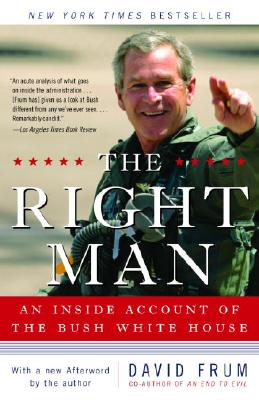 Image for The Right Man: An Inside Account of the Bush White House