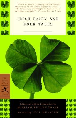 Irish Fairy and Folk Tales, W. B. YEATS