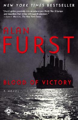 Blood of Victory: A Novel, Alan Furst