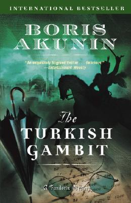 The Turkish Gambit (Erast Fandorin Mysteries), Boris Akunin