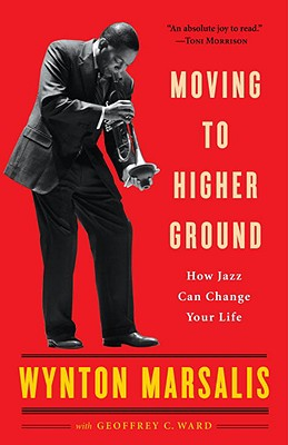 Image for Moving to Higher Ground: How Jazz Can Change Your Life