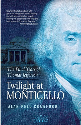 Image for Twilight at Monticello: The Final Years of Thomas Jefferson