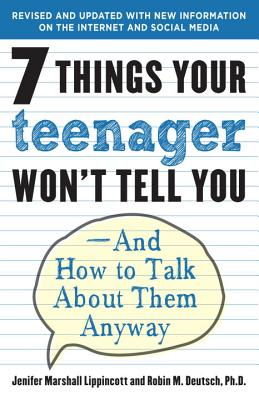 Image for 7 Things Your Teenager Won't Tell You: And How To Talk About Them Anyway