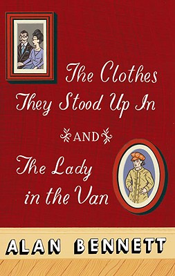 Image for The Clothes They Stood Up in and the Lady in the Van: And, the Lady in the Van