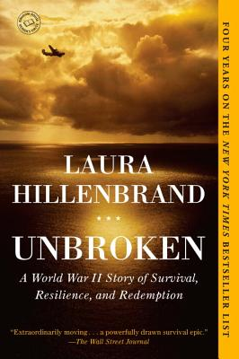 Unbroken: A World War II Story of Survival, Resilience, and Redemption, Laura Hillenbrand