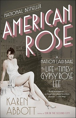 Image for American Rose: A Nation Laid Bare: The Life and Times of Gypsy Rose Lee