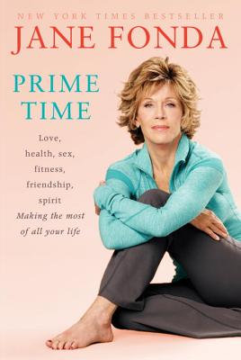 Image for Prime Time: Love, health, sex, fitness, friendship, spirit; Making the most of all of your life