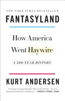 Image for Fantasyland: How America Went Haywire: A 500-Year History