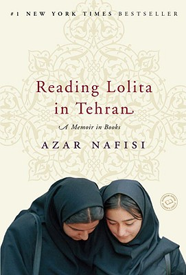 Reading Lolita in Tehran: A Memoir in Books, Azar Nafisi
