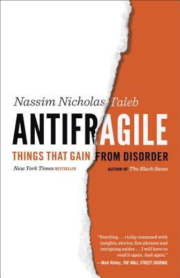 Image for Antifragile: Things That Gain from Disorder (Incerto)