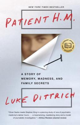 Image for Patient H.M.: A Story of Memory, Madness, and Family Secrets