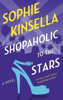 Shopaholic to the Stars: A Novel, Sophie Kinsella