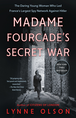 Image for MADAME FOURCADE'S SECRET WAR: THE DARING YOUNG WOMAN WHO LED FRANCE'S LARGEST SPY NETWORK AGAINST HI