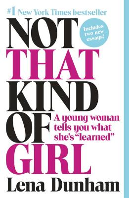 Image for Not That Kind of Girl: A Young Woman Tells You What She's 'Learned'