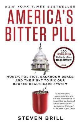 Image for America's Bitter Pill: Money, Politics, Backroom Deals, and the Fight to Fix Our Broken Healthcare System