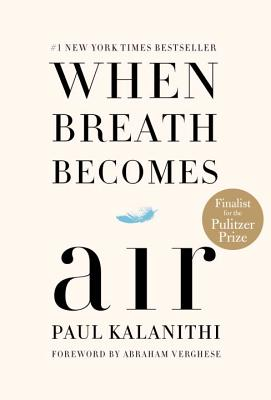 When Breath Becomes Air, Paul Kalanithi