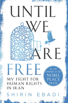 Image for Until We Are Free: My Fight for Human Rights in Iran