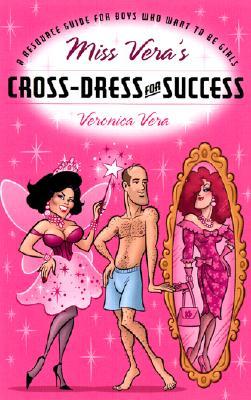 MISS VERA'S CROSS-DRESS FOR SUCCESS, VERONICA VERA