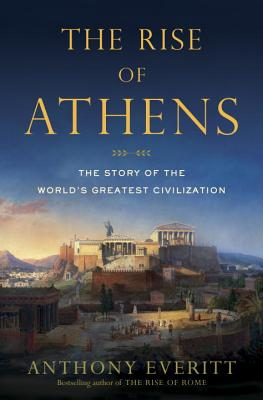 Image for The Rise of Athens: The Story of the World's Greatest Civilization