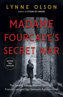 Image for Madame Fourcade's Secret War: The Daring Young Woman Who Led France's Largest Spy Network Against Hitler