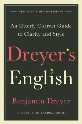 Image for Dreyer's English: An Utterly Correct Guide to Clarity and Style