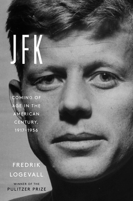 Image for JFK: COMING OF AGE IN THE AMERICAN CENTURY, 1917-1956