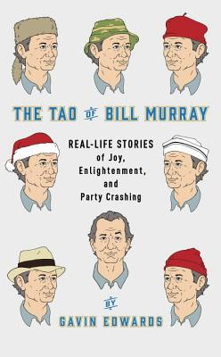 Image for Tao of Bill Murray: Real-Life Stories of Joy, Enlightenment, and Party Crashing