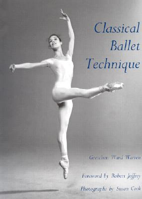 Classical Ballet Technique, Warren, Gretchen W.