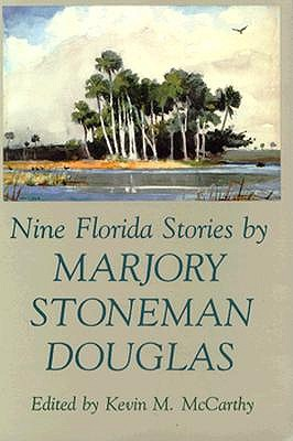 Image for Nine Florida Stories by Marjory Stoneman Douglas