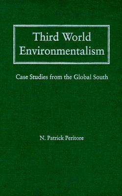 Image for Third World Environmentalism: Case Studies From the Global South