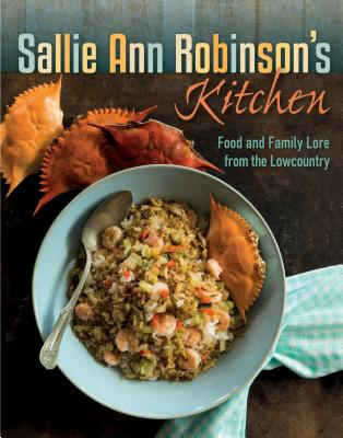 Image for SALLIE ANN ROBINSON'S KITCHEN: FOOD AND FAMILY LORE FROM THE LOWCOUNTRY