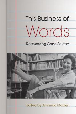 Image for This Business of Words: Reassessing Anne Sexton
