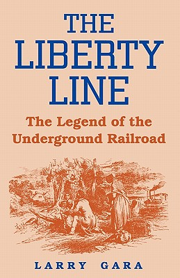 Image for The Liberty Line: The Legend of the Underground Railroad
