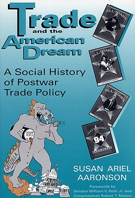 Image for Trade and the American Dream: A Social History of Postwar Trade Policy