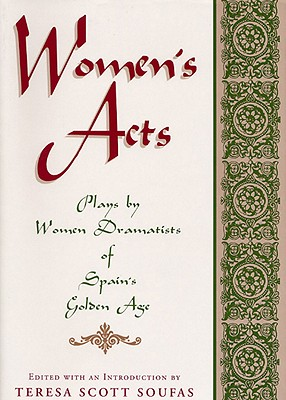 Image for Women's Acts: Plays by Women Dramatists of Spain's Golden Age