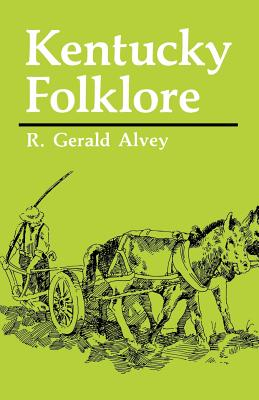 Kentucky Folklore (New Books for New Readers), Alvey, Gerald