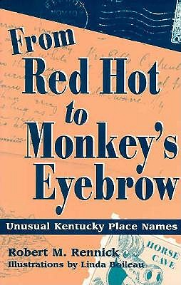 Image for From Red Hot to Monkey's Eyebrow: Unusual Kentucky Place Names