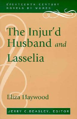 THE INJUR'D HUSBAND AND LASSELIA, Eliza Haywood, edited by Jerry Beasley