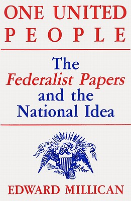 Image for One United People: The Federalist Papers and the National Idea